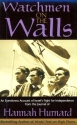 Watchmen on the Walls: An Eyewitness Account of Israel's Fight for Independence from the Journal of Hannah Hurnard