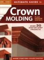 Ultimate Guide to Crown Molding: Plan, Design, Install