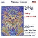 Christopher Rouse: Seeing - Kabir Padavali