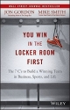 You Win in the Locker Room First: The 7 C's to Build a Winning Team in Business, Sports, and Life