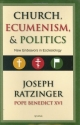 Church, Ecumenism, and Politics: New Endeavors in Ecclesiology