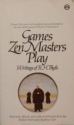 Games Zen Masters Play: Writings of R. H. Blyth