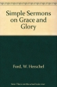 Simple Sermons on Grace and Glory