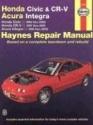Honda Civic and CR-V, Acura Integra, 1994-2000, Honda Civic 1996-2000, Honda CR-V 1997-2001(Haynes Manuals)