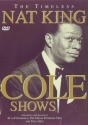 Nat King Cole : Timeless Nat King Cole Shows