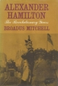 Alexander Hamilton: The Revolutionary Years