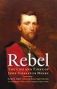 Rebel: The Life and Times of John Singleton Mosby