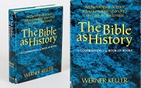 The Bible as History - Archaeology & Science adventure 4000 years into the past to document the Bible as History. A Confirmation of the Book of Books. Translated by William Neil.