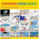 Storyboard Design Course: Principles, Practice, and Techniques