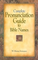 Complete Pronunciation Guide to Bible Names