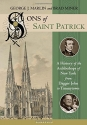 Sons of Saint Patrick: A History of the Archbishops of New York from Dagger John to Timmytown