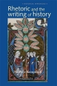 Rhetoric and the Writing of History, 400-1500 (Historical Approaches MUP)