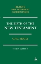 Birth of the New Testament (Black's New Testament Commentaries)