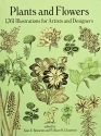 Plants and Flowers: 1761 Illustrations for Artists and Designers (Dover Pictorial Archive)