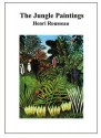The Jungle Paintings: Henri Rousseau