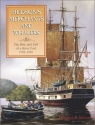 Hudson's Merchants and Whalers: The Rise and Fall of a River Port, 1783-1850