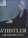 Great Masters of Art: Whistler: A Retrospective (Great Masters of Art Series)