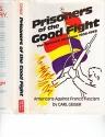 Prisoners of the Good Fight: The Spanish Civil War, 1936-39
