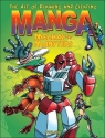 The Art of Drawing and Creating Manga: Mechas and Monsters