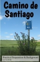 Camino de Santiago - Practical Preparation and Background