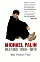 Diaries 1969-1979: The Python Years (Michael Palin Diaries)
