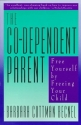The Co-Dependent Parent: Free Yourself by Freeing Your Child
