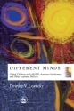 Different Minds: Gifted Children with AD/HD, Asperger Syndrome, and Other Learning Deficits