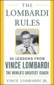 The Lombardi Rules: 26 Lessons from Vince Lombardi-the World's Greatest Coach (Mighty Managers Series)