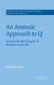 An Aramaic Approach to Q: Sources for the Gospels of Matthew and Luke (Society for New Testament Studies Monograph Series)
