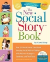 The New Social Story Book, Revised and Expanded 10th Anniversary Edition: Over 150 Social Stories that Teach Everyday Social Skills to Children with Autism or Asperger's Syndrome, and their Peers