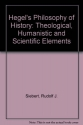 Hegel's Philosophy of History: Theological, Humanistic and Scientific Elements
