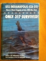 Only 317 Survived! : USS Indianapolis (CA-35) Navy's Worst Tragedy at Sea. . . 880 Men Died