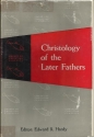 Christology of the Later Fathers (The Library of Christian Classics Volume III.)