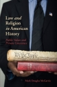 Law and Religion in American History: Public Values and Private Conscience (New Histories of American Law)