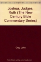 Joshua, Judges, Ruth (New Century Bible Commentary)