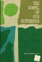 The gospel of our sufferings;: Christian discourses, being the third part of Edifying discourses in a different vein,