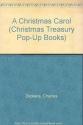A Christmas Carol: A Christmas Treasury (Christmas Treasury Pop-Up Books)