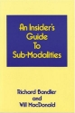 An Insiders Guide to Sub Modalities