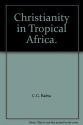 Christianity in Tropical Africa.