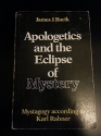Apologetics and the Eclipse of Mystery: Mystagogy According to Karl Rahner