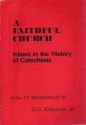 Faithful Church: Issues in the History of Catechesis.