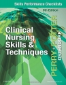 Skills Performance Checklists for Clinical Nursing Skills & Techniques, 9e