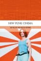 New Punk Cinema (Traditions in World Cinema)
