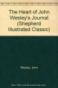 The Heart of John Wesley's Journal (Shepherd Illustrated Classic)