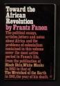 Toward the African Revolution (Political Essays)