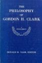 The Philosophy of Gordon H. Clark