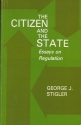 The Citizen and the State: Essays on Regulation