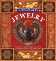 Jewelry: Everything You Need To Create Five Beautiful Pieces Of Jewelry Inspired By Ancient Cultures (Ancient Arts)