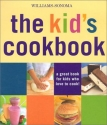 Wiliams-Sonoma The Kid's Cookbook: A great book for kids who love to cook (Williams-Sonoma Lifestyles)