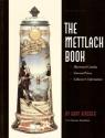 The Mettlach Book: Illustrated Catalog, Current Prices, Collector's Information = Das Mettlach Buch : Katalog Mit Abbildungen, Gegenwartige Preise, (English and German Edition)